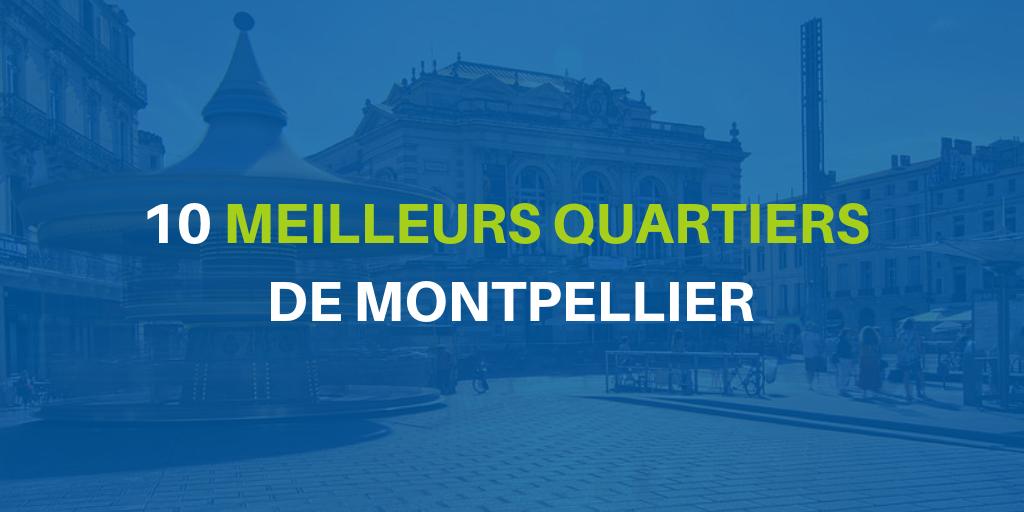 10 MEILLEURS QUARTIERS DE MONTPELLIER